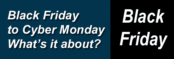 Post image for Black Friday to Cyber Monday… What's it all about?