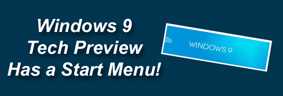 """Post image for The Windows 9 """"Technical Preview"""" is coming, and it has a Start Menu!"""