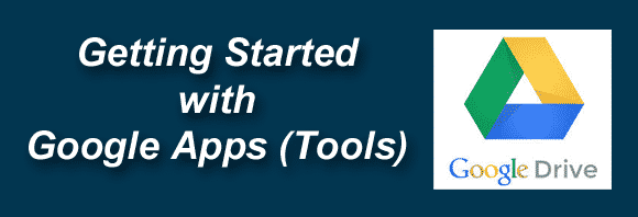 Post image for Getting Started with Google Apps (Tools) – Free Word-Processing and Spreadsheet