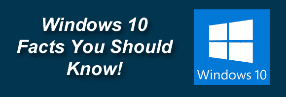 Post image for Windows 10 – Facts You Should Know