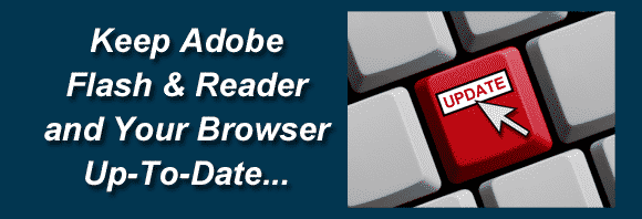 Post image for Keep Adobe Flash, Adobe Reader, and Your Browsers Up To Date