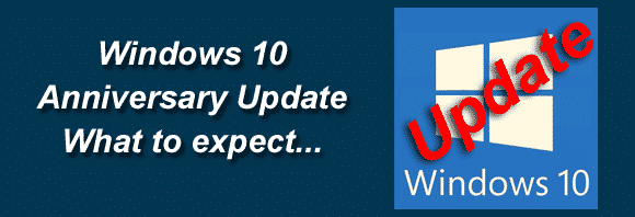 Post image for Windows 10 Anniversary Update – What to expect!