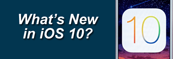 Post image for What's New in iOS 10?