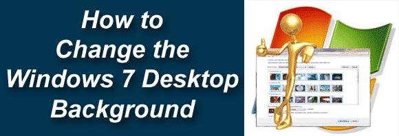 How to Change Windows 7 Desktop Background
