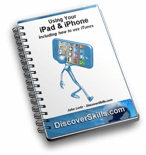Using Your iPad and iPhone - including how to use iTunes